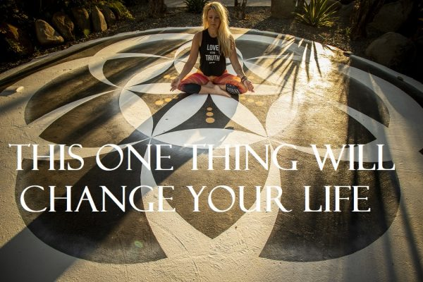 this one thing will change your life